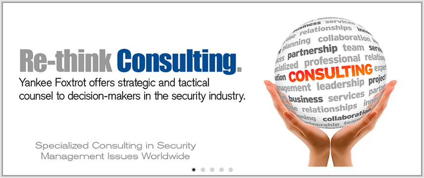 Re-think Consulting. Yankee Foxtrot offers strategic and tactical counsel to decision-makers in the security industry.